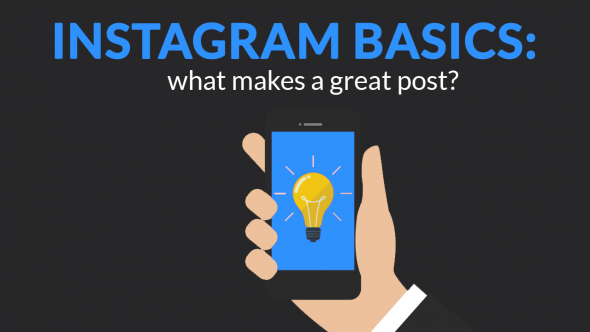Instagram Basics: What Makes A Great Post?