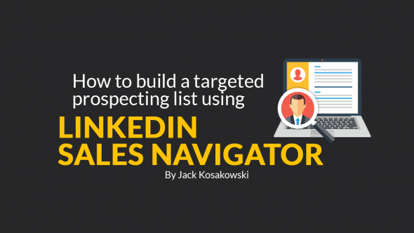 How To Build A Targeted Prospecting List Using LinkedIn Sales Navigator