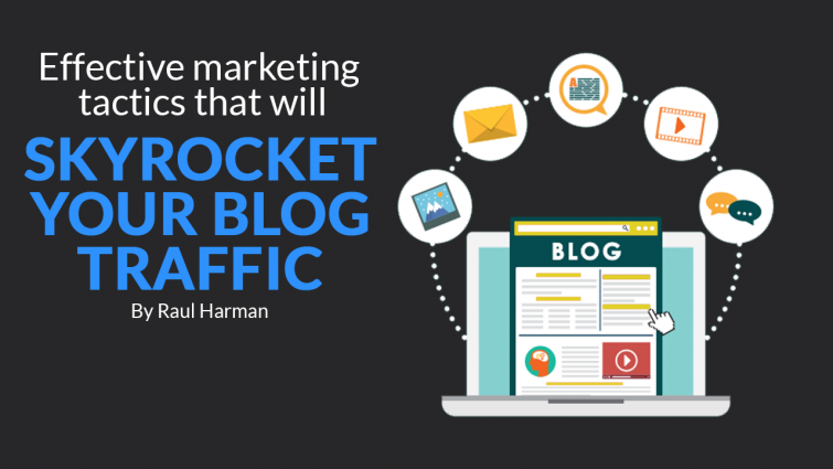 Effective Marketing Tactics That Will Skyrocket Your Blog Traffic