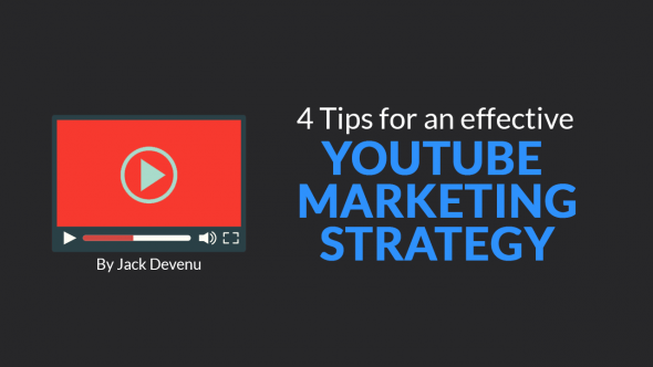 4 Tips for an Effective YouTube Marketing Strategy