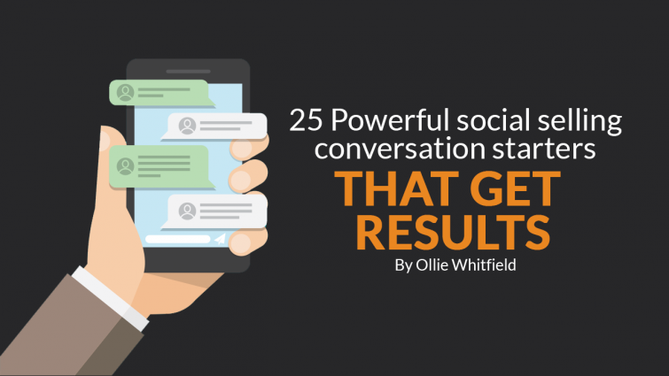 25 Powerful Social Selling Conversation Starters That Get Results
