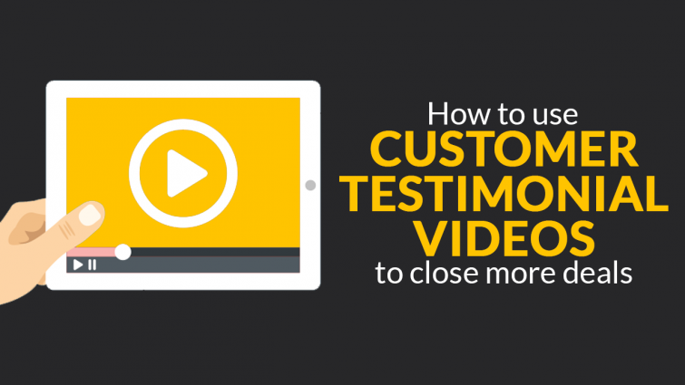 Using Customer Testimonial Videos to Close More Deals