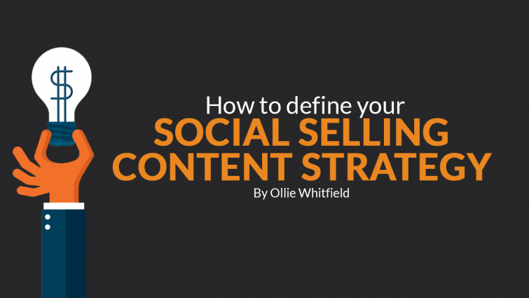 How To Define Your Social Selling Content Strategy