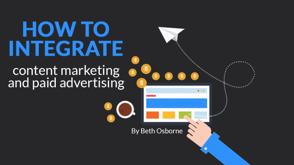How to Integrate Content Marketing and Paid Advertising