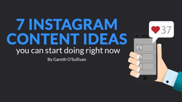 7 Instagram Content Ideas You Can Start Doing Right Now