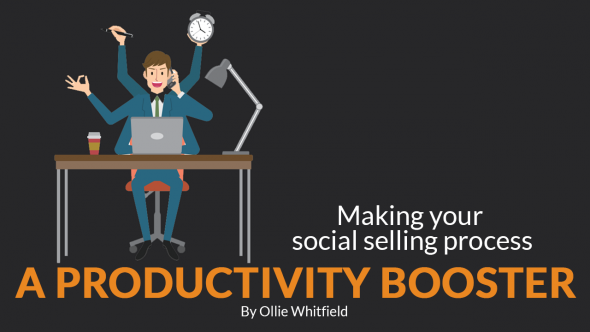 Making Your Social Selling Process A Productivity Booster