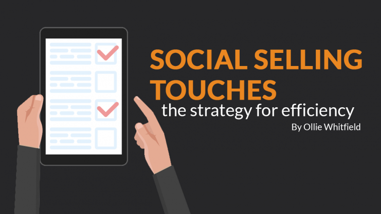 Social Selling Touches – The Strategy for Efficiency