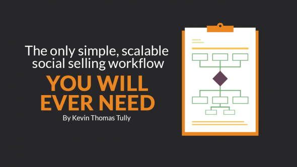 The Only Simple, Scalable Social Selling Workflow You Will Ever Need