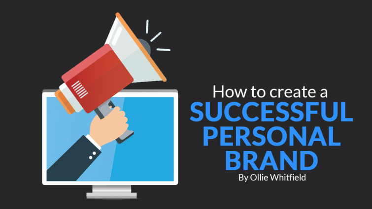 How to Create A Successful Personal Brand