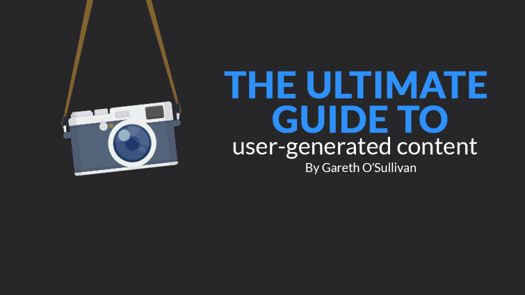 A Guide to User-Generated Content