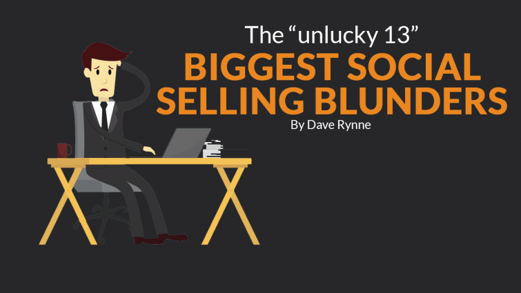 "The ""Unlucky 13"" Biggest Social Selling Blunders"