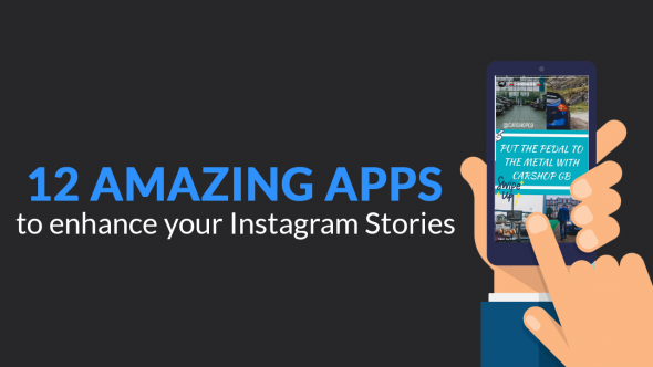 12 Amazing Apps to Enhance Your Instagram Stories