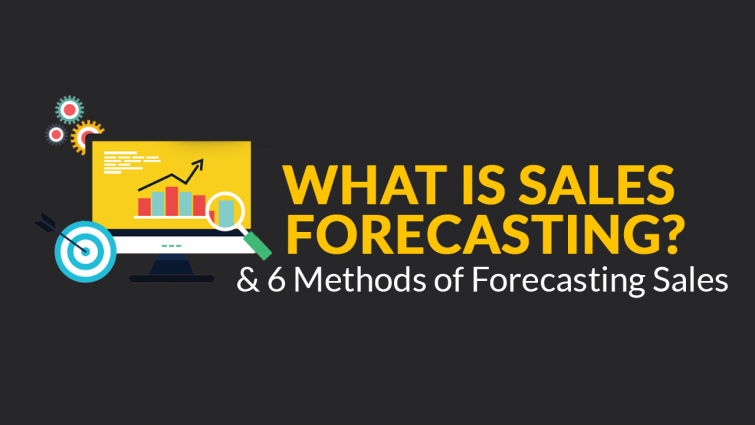 What is Sales Forecasting? & 6 Methods of Forecasting Sales