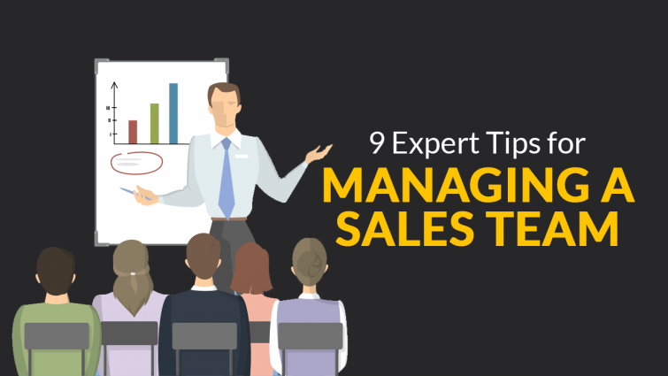 9 Expert Tips for Managing a Sales Team