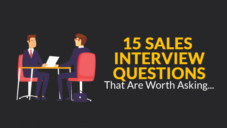 15 Sales Interview Questions That Are Worth Asking