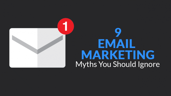 9 Email Marketing Myths You Should Ignore