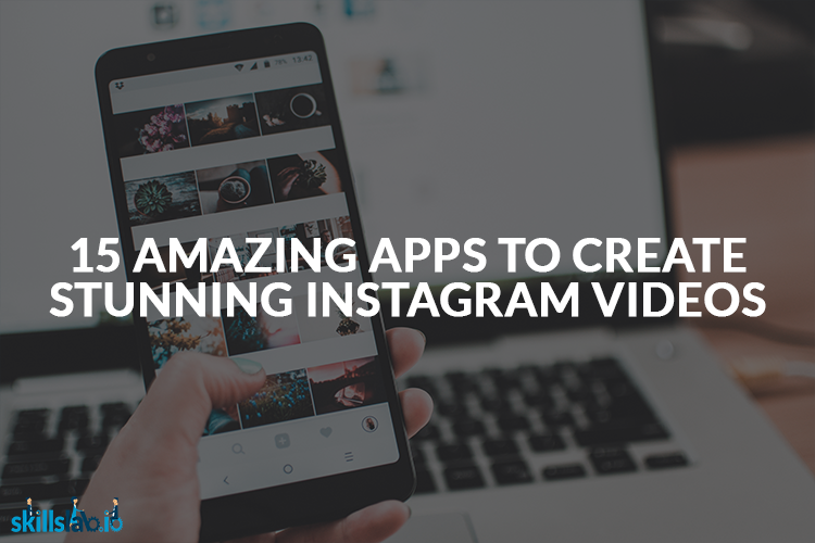 Instagram Video Editor Apps – The Ultimate List [2019