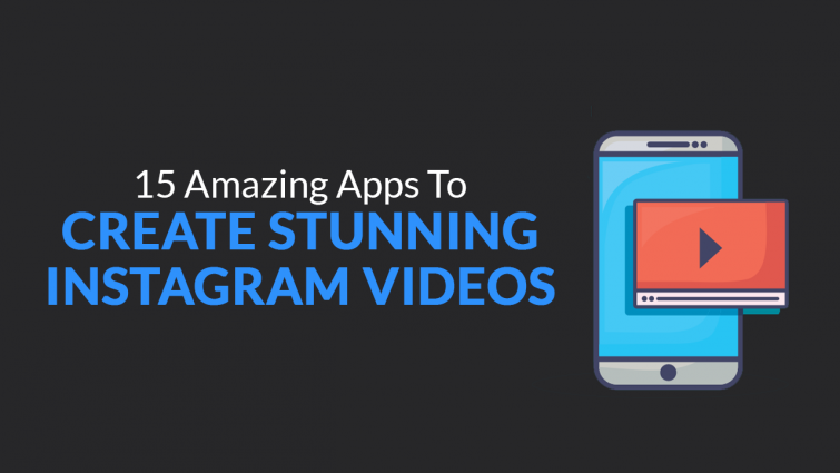 Instagram Video Editor Apps – The Ultimate List [2019]