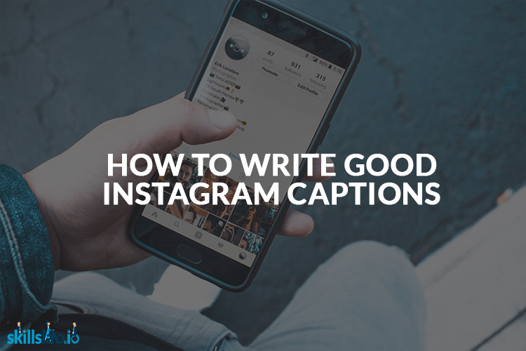 How To Write Good Instagram Captions