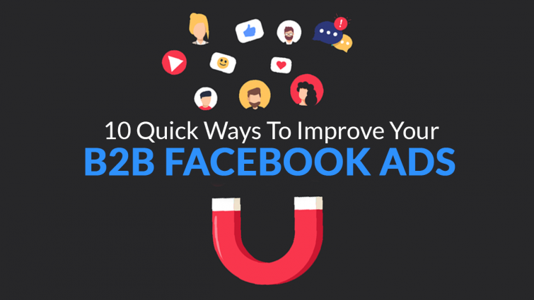 10 Ways to Improve Your B2B Facebook Ads