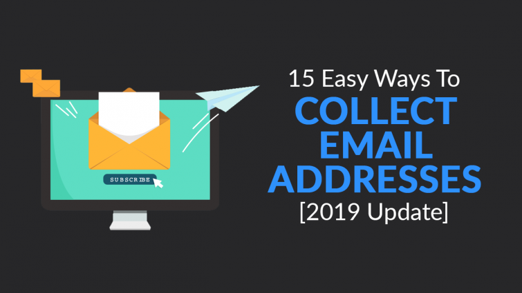 15 EASY Ways to Collect Email Addresses