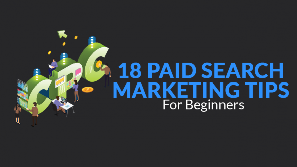 18 Paid Search Marketing Tips for Beginners
