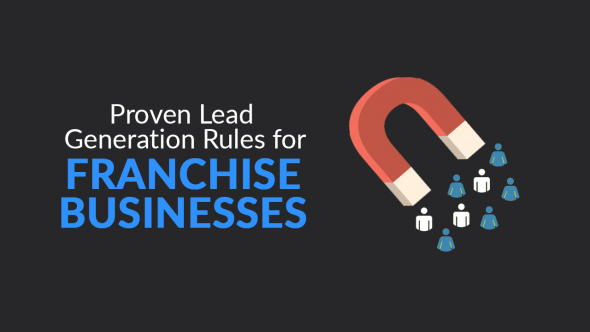 Proven Lead Generation Rules for Franchise Businesses