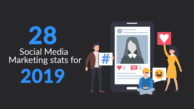 28 Social Media Marketing Statistics You Must Know In 2019