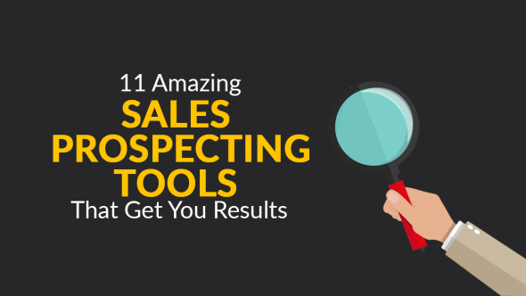11 Amazing Sales Prospecting Tools That Get You Results