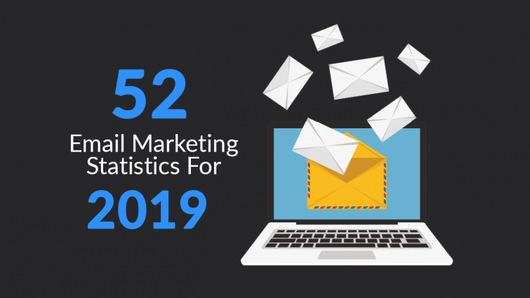 52 Email Marketing Statistics for 2019