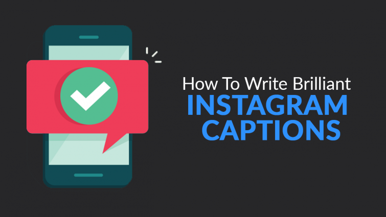 How To Write Brilliant Instagram Captions