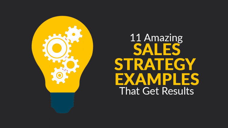 11 Amazing Sales Strategy Examples That Get Results
