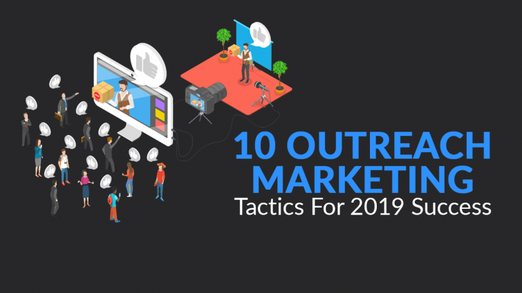 10 Outreach Marketing Tactics for Success in 2019
