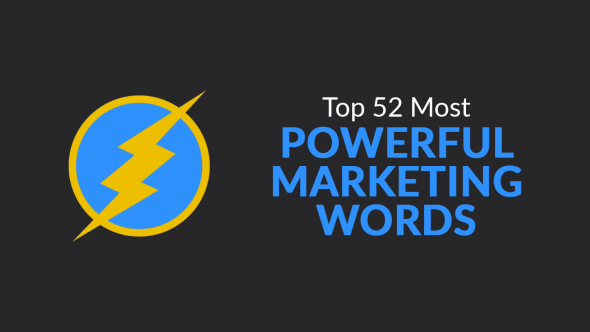 Top 52 Most Powerful Marketing Words
