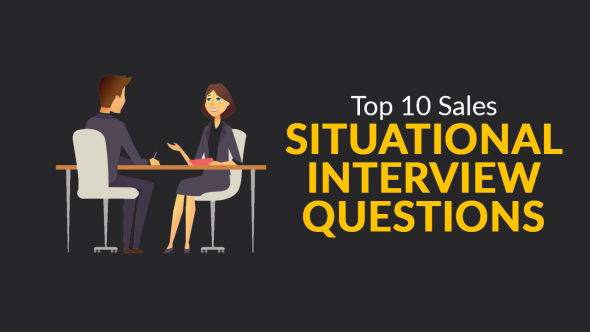 Top 10 Sales Situational Interview Questions