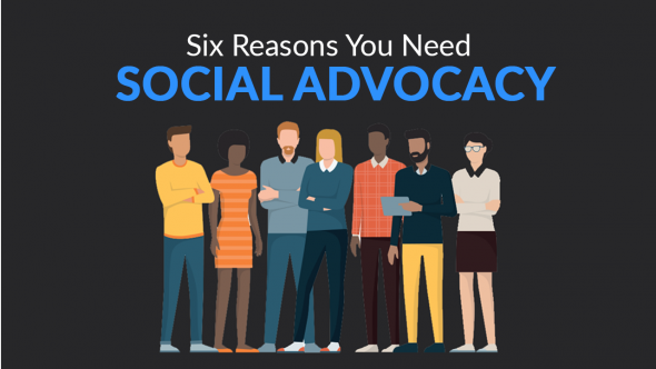 Social Advocacy: 6 Reasons You Need To Leverage Your Best Marketing Channel