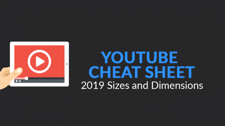 YouTube Cheat Sheet: 2019 Sizes and Dimensions