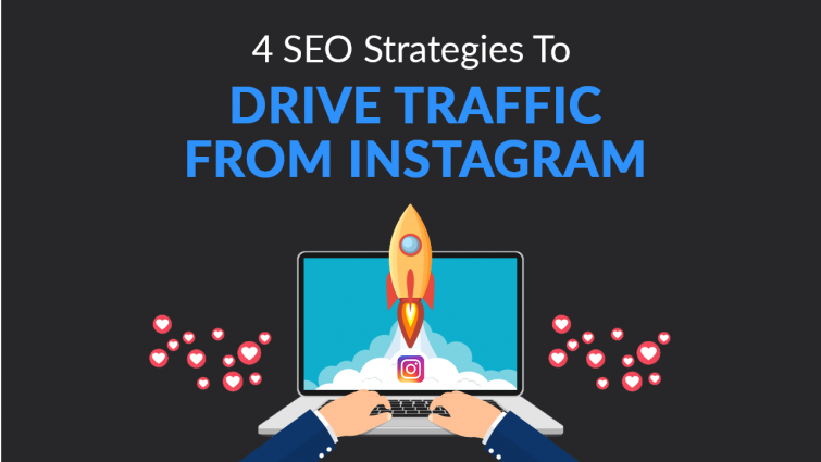 4 SEO Strategies to Drive Traffic From Instagram