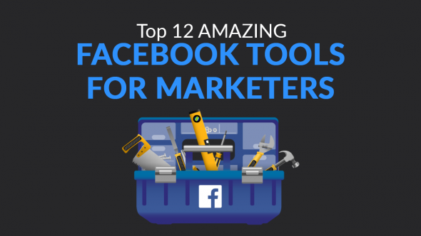 12 AMAZING Facebook Tools For Marketers in 2019