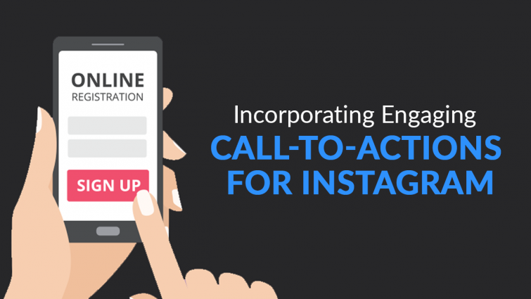 Incorporating engaging CTAs for Instagram
