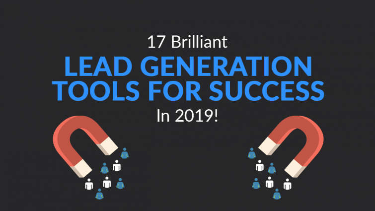 17 Brilliant Lead Generation Tools for Success in 2019