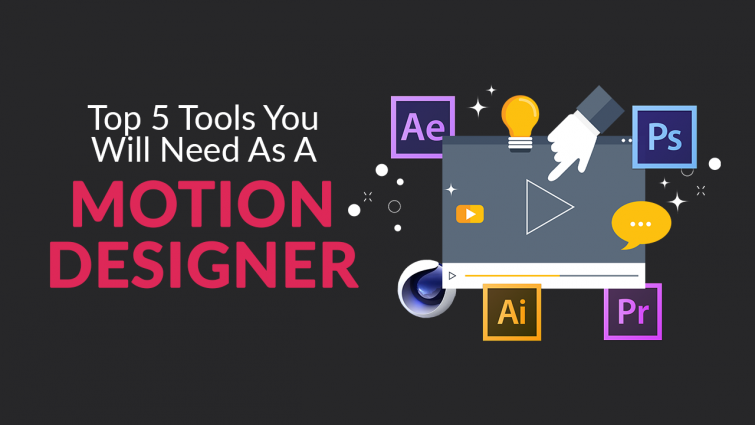Top 5 Tools You Will Need As A Motion Designer
