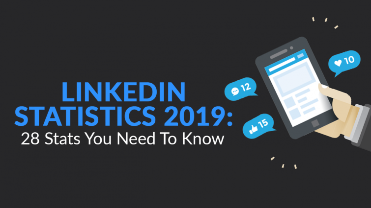 LinkedIn Statistics 2019: 28 Stats You Need To Know