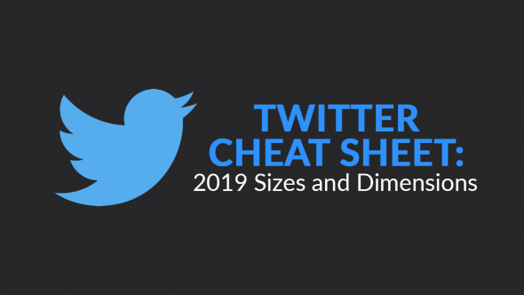 Twitter Cheat Sheet: 2019 Sizes and Dimensions