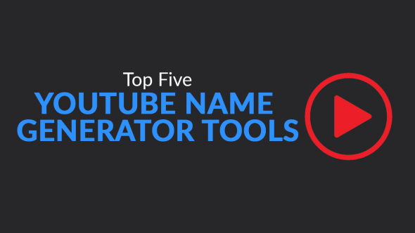 Top 5 YouTube Name Generator Tools