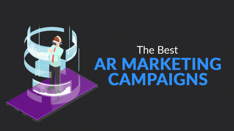 The Best AR Marketing Campaigns