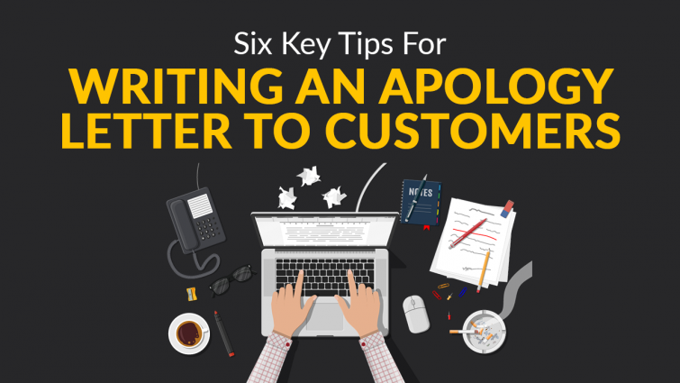 6 Key Tips For Writing An Apology Letter To Customers