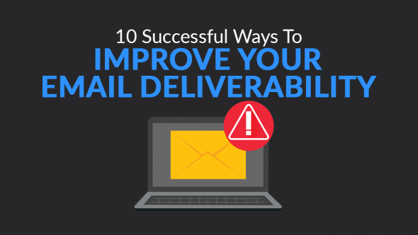 10 Successful Ways to Improve Email Deliverability