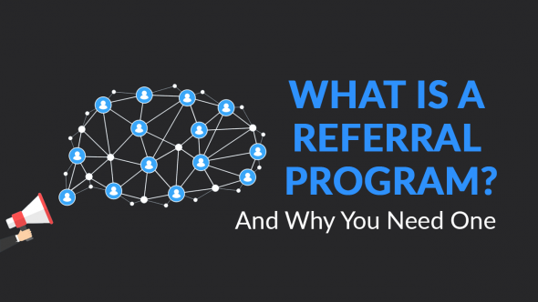 What is a Referral Program? and Why You Need One