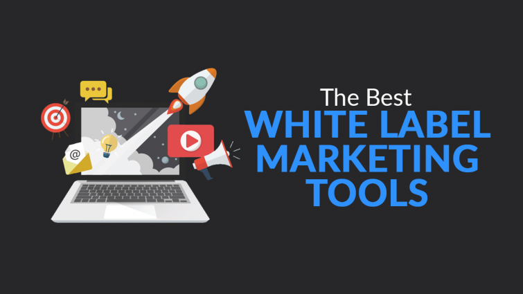 The Best White Label Marketing Tools for Agencies